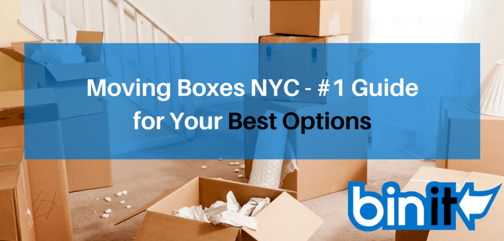 Moving Boxes NYC - #1 Guide for Your Best Options