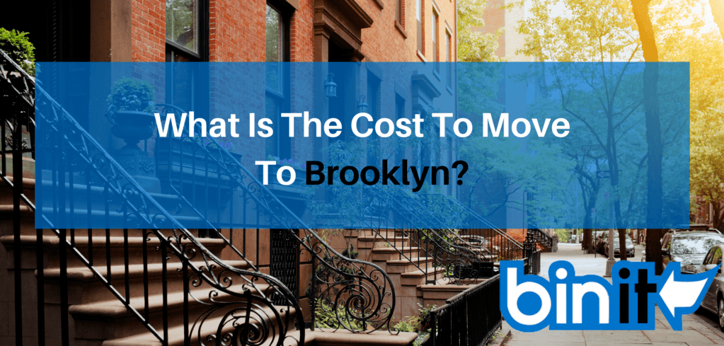 cost to move to brooklyn - What Is The Cost To Move To Brooklyn - Bin It