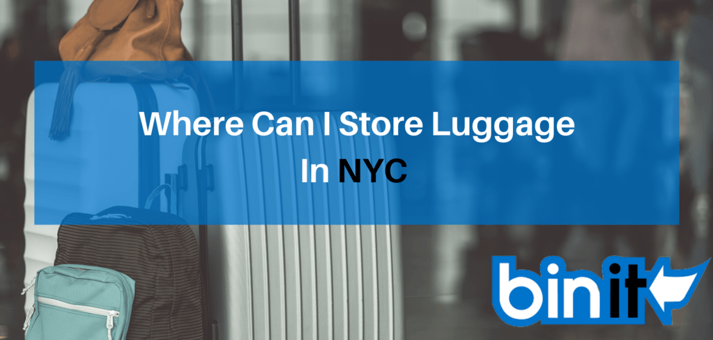 store luggage in nyc - Where Can I Store Luggage In NYC - Bin It